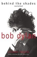 Bob Dylan: Behind the Shades Revisited