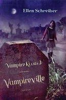 Vampireville (Vampire Kisses, Book 3)