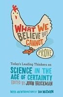 What We Believe but Cannot Prove: Today