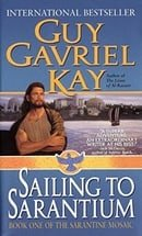 Sailing to Sarantium (Sarantine Mosaic, Book 1)