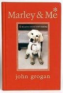 Marley & Me Illustrated Edition: Life and Love with the World