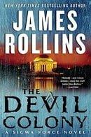 The Devil Colony: A Sigma Force Novel