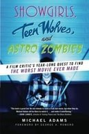 Showgirls, Teen Wolves, and Astro Zombies: A Film Critic