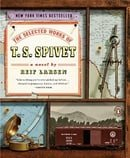 The Selected Works of T. S. Spivet: A Novel