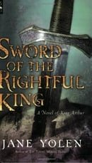 Sword of the Rightful King: A Novel of King Arthur