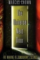 The Universe Next Door: The Making of Tomorrow