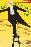 What Made Pistachio Nuts?: Early Sound Comedy and the Vaudeville Aesthetic
