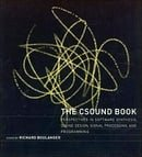 The Csound Book: Perspectives in Software Synthesis, Sound Design, Signal Processing,and Programming