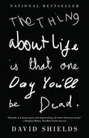 The Thing About Life Is That One Day You