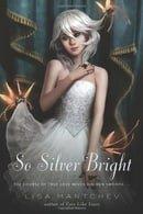 So Silver Bright (Theatre Illuminata)