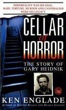 Cellar of Horror:  The Story of Gary Heidnik