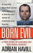 Born Evil: A True Story of Cannibalism and Serial Murder