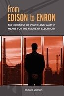 From Edison to Enron: The Business of Power and What It Means for the Future of Electricity