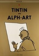 Tintin and Alph-Art (The Adventures of Tintin: Original Classic)