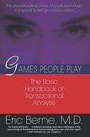 Games People Play: The Basic Handbook of Transactional Analysis.