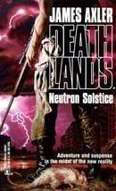 Neutron Solstice (Deathlands)