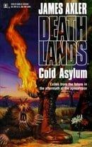 Cold Asylum  Deathlands #20