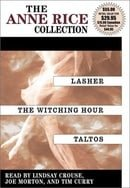 The Anne Rice Collection Mayfair Witches: Lasher / The Witching Hour / Taltos