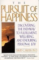 The Pursuit of Happiness: Discovering the Pathway to Fulfillment, Well-Being, and Enduring Personal