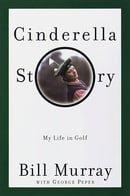 Cinderella Story: My Life in Golf