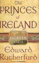 The Princes of Ireland: The Dublin Saga (Rutherfurd, Edward)