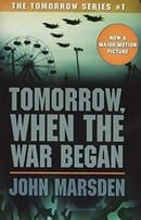 Tomorrow, When the War Began (The Tomorrow Series #1)
