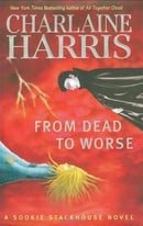 From Dead to Worse (Sookie Stackhouse, Book 8)