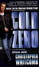 Cold Zero: Inside the FBI  Hostage Rescue Team