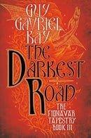 The Darkest Road: Book Three of the Fionavar Tapestry