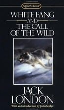 White Fang and The Call of the Wild (Signet Classic)