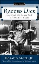 Ragged Dick: Or, Street Life in New York with the Boot Blacks (Signet Classics)