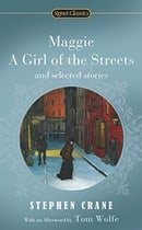 Maggie, A Girl of the Streets and Selected Stories (Signet Classics)