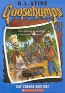 Say Cheese and Die! (Goosebumps, Book 4)