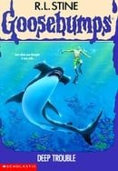 Deep Trouble (Goosebumps Book 19)