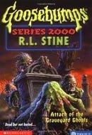 Attack of the Graveyard Ghouls (Goosebumps Series 2000)