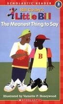 The Meanest Thing To Say: A Little Bill Book for Beginning Readers, Level 3 (Oprah