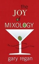The Joy of Mixology: The Consummate Guide to the Bartender