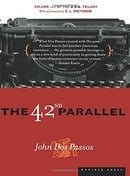 The 42nd Parallel: Volume One of the U.S.A. Trilogy