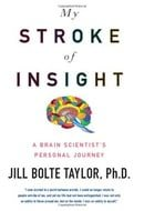 My Stroke of Insight: A Brain Scientist