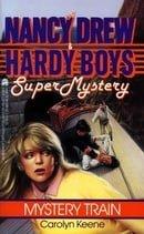 Mystery Train (Nancy Drew & Hardy Boys Super Mysteries #8)