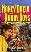 Tour of Danger (Nancy Drew & Hardy Boys Super Mysteries #12)