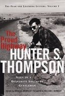 The Proud Highway: Saga of a Desperate Southern Gentleman (Fear and Loathing Letters/Hunter S. Thomp