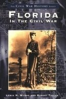 Florida in the Civil War  (FL)  (Civil War History)