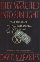 They Marched Into Sunlight: War and Peace Vietnam and America October 1967