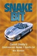Snake Bit: Inside Carroll Shelby