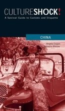 Culture Shock! China: A Survival Guide to Customs and Etiquette