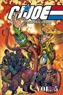 G.I. Joe: A Real American Hero, Vol. 5