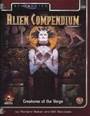 Alien Compendium: Creatures of the Verge (Alternity Sci-Fi Roleplaying, Star Drive Setting) (Vol 1)