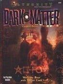 Dark Matter (Alternity Sci-Fi Roleplaying, Dark Matter Setting, Modern)