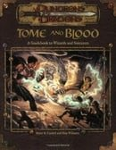 Tome and Blood: A Guidebook to Wizards and Sorcerers (Dungeons & Dragons d20 3.0 Fantasy Roleplaying
